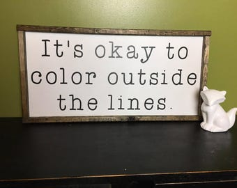 It's Okay to Color Outside the Lines Sign