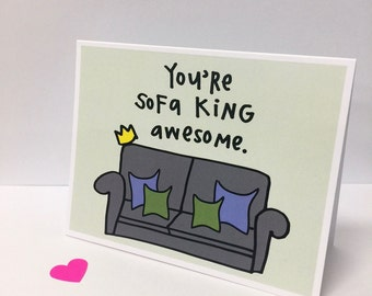 "You're SOFA KING Awesome card, A2 Size (4.25"" x 5.5"") by Tiny Gang Designs. Thank You Card. Funny Card. You're Awesome. Love Card. Blank."