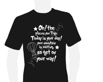 Oh The Places You'll Go T-Shirt