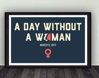 11x17 A Day Without A Woman Poster