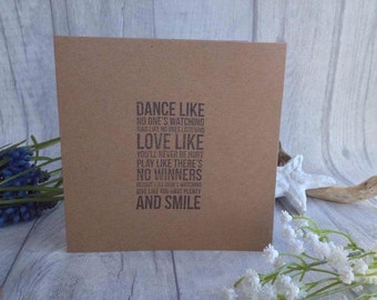 Dance like no one is watching quote hand stamped card