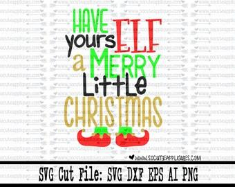 Christmas SVG cutting file, Have yoursELF a Merry little Christmas svg, socuteappliques, elf svg, santa hat svg, babys 1st Christmas svg