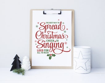 Christmas printable decor, The Best Way to Spread Christmas Cheer is Singing Loud for all to Hear, Christmas Sign, Holiday decor, Elf