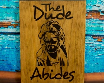The Big Lebowski Sign, The Dude abides, The Dude, Wood Sign