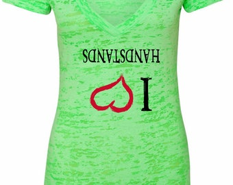 Ladies I Love Handstands Upside Down Burnout V-Neck Shirt ILOVEH-UP-NL6540