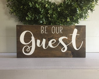 Be our guest sign, be our guest, be our guest wood sign, guest room sign, custom sign,  custom wood sign, gust room decor