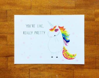 Art Print Unicorn You're Like Really Pretty