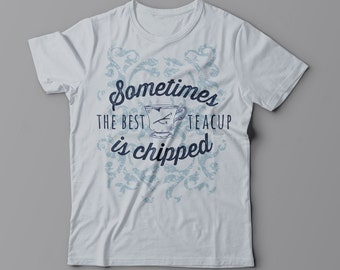 Sometimes The Best Teacup Is Chipped (Once Upon a Time, Rumpelstiltskin, Belle, RumBelle) Women's T-Shirt.  Available in Silver & Ocean Blue