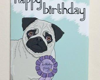 Happy birthday pug / cute dog card / handmade pet portrait / fun animal greetings