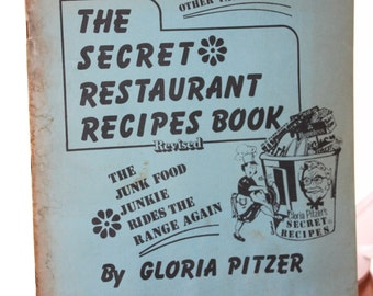 1977 The Secret Restaurant Recipes Book /Gloria Pitzer--Book One / 5th Printing Revised Edition--Fast Foods and Other Favorites/October 1977