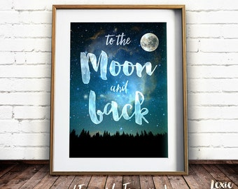 To the Moon and Back, Quote Print, Nursery Art, Children's Art, Night Sky Print, Moon and Sky, Printable Wall Art, Instant Download