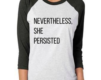 Nevertheless, She Persisted Shirt - Nasty Woman, Nasty Woman Shirt, Elizabeth Warren