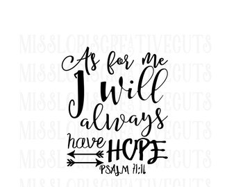 Psalms 71:14 I will always have hope  SVG Cut file  Cricut explore filescrapbook vinyl decal wood sign cricut cameo Commercial use