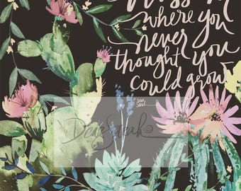 Blossom cactus quote {soft}