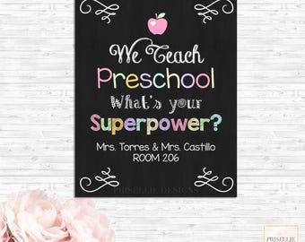 Preschool Classroom Sign, We Teach I Teach Preschool Sign, What's your Superpower School Sign, Classroom Personalized Sign
