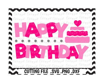 Happy Birthday Svg, Png, Dxf, Cut Files For Silhouette Cameo/ Cricut, Svg Download.