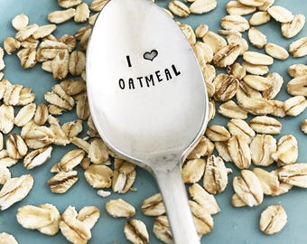 I Love Oatmeal Spoon - Hand Stamped Vintage Spoon, Oatmeal Lover, Breakfast, Foodie, Oatmeal, Oats, Cereal, Gift, Present, Birthday, Healthy