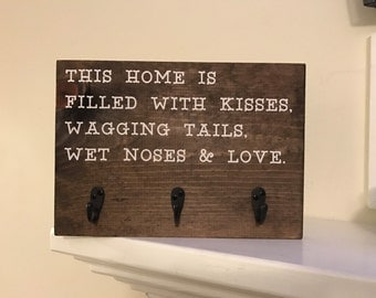 This Home is Filled with Kisses, Wagging Tails, Wet Noses, & Love Wood Sign
