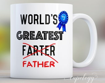 Fathers Day Gift, Gift for Dad, Dad, Mug, World's Greatest Farter Coffee Mug, Dad Birthday Gift, Best Dad Fart Coffee Cup, Funny Mug