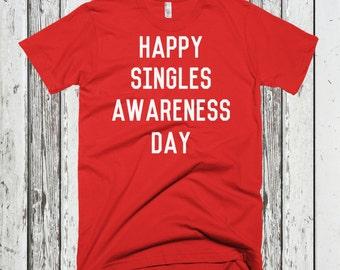 Anti Valentines Day - Happy Singles Awareness Day - Valentine's Day T-Shirt