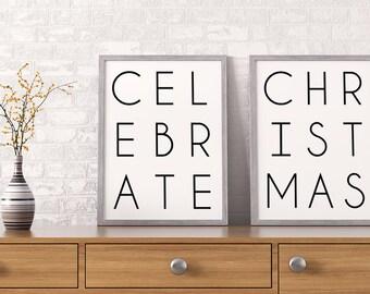 Celebrate Christmas PRINTABLE Art Prints SET Modern Typography Minimalist Quote Wall Art, Inspirational Holiday Decor Download 16x20 8x10