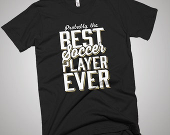 The Best Soccer Ever T-Shirt