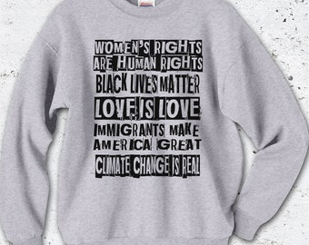 Climate Change is Real, Hoodie or Sweatshirt, Women's Rights Are Human Rights, Black Lives Matter, Love is Love, Feminist Hooded Sweatshirt