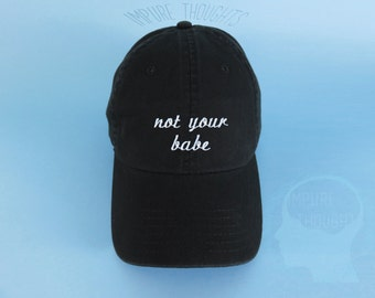 NOT YOUR BABE Dad Hat Embroidered Baseball Cap Low Profile Casquette Strap Back Unisex Adjustable Cotton Baseball Hat