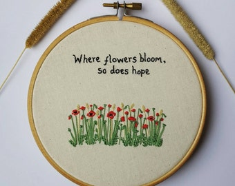 """Poppies Hand Embroidery Hoop. Hand Embroidered Poppy Field. Wildflowers. Hoopart. Wall Art. Quote """"Where flowers bloom, so does hope"""" 5 inch"""