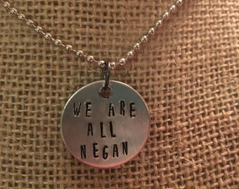 We are all Negan necklace the Walking Dead