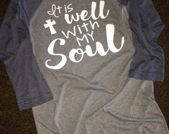 Women's It is well with my soul Shirt, Religious Shirt, Jesus Shirt, Motivational Shirt, Inspirational Shirt, Christmas Shirt, God Shirt