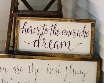 Here's To The Ones Who Dream Wood Framed Sign