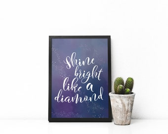 Shine Bright Like A Diamond motivational quote on purple watercolor background. Digital art print includes 3 file sizes: 11x14, 8x10 and 5x7