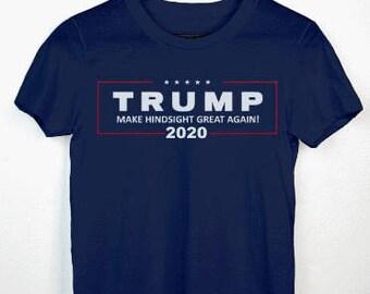Anti Trump Shirt - Trump 2020 Make Hindsight Great Again - Maga Political Anti Trump T-Shirt