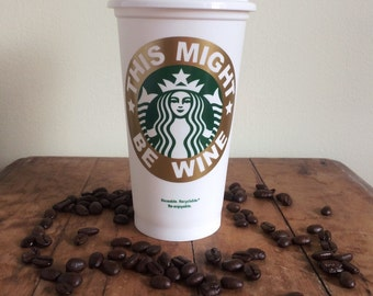 This Might Be Wine Starbucks Coffee Cup