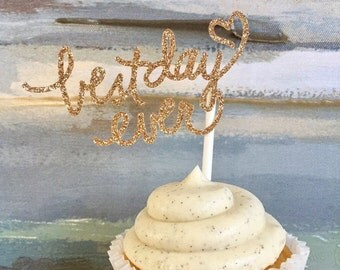 Best Day Ever Cupcake Topper