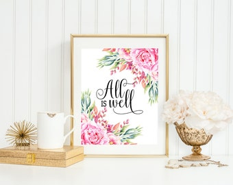 All is well print Inspirational Print Wall Art Printable Floral print Positive Art Print Typography Quote Floral Quote Print Watercolor