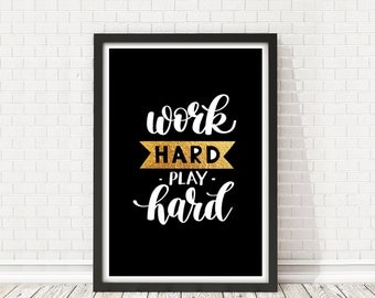 Work hard play hard Print, Inspirational quote, Work hard print, Play hard art, Motivational Poster, Wall art, Office Decor, PRINTABLE quote