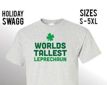 Worlds Tallest Leprechaun Funny Irish St. Patricks shirt, St. Patrick's Day shirt, St. Patricks day, St Pattys day shirt, Sizes S-5XL