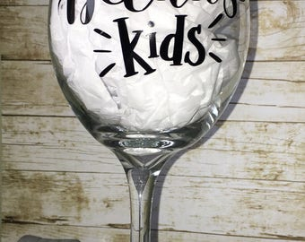 Because Kids Large Wine Glass