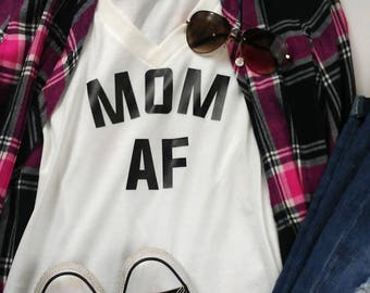 MOM AF - deep v-neck statement tee t-shirt momlife style graphic shirt