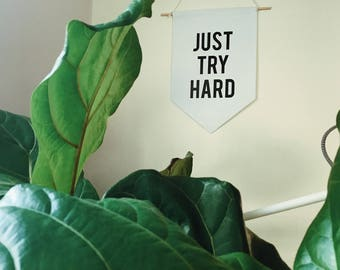 Just Try Hard Canvas Banner
