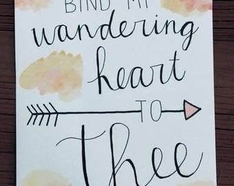 Custom Watercolor, Bind My Wondering Heart