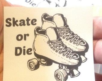 Skate Or Die VINYL STICKER