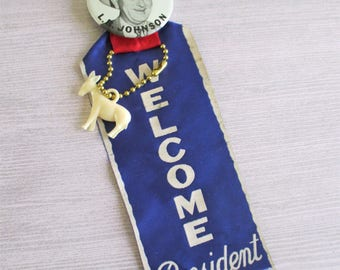 Vintage Welcome President Lyndon B. Johnson Ribbon and Button