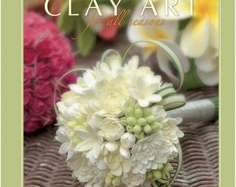 Clay Art for All Seasons - Clay Crafting Book