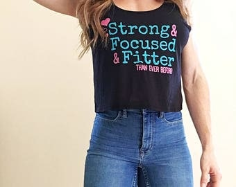 Strong Focused & Fitter Inspirational Fitness Apparel Crop Top in Black
