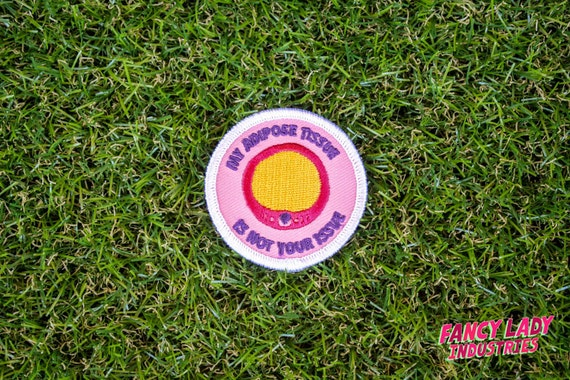 My Adipose Tissue Is Not Your Issue - Girth Guides patch for fat activists