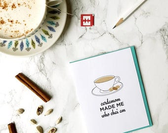 funny mother's day card, funny mothers day, cardamom made me who chai am mothers day card, mother's day card
