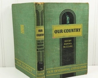 Our Country, 1942 Social Studies Textbook, Our Developing Civilization Series, Berry Hanna McClure